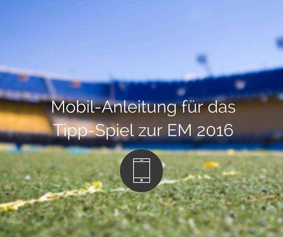 Mobile Anleitung zum Tipp Kick Gewinnspiel EM 2016
