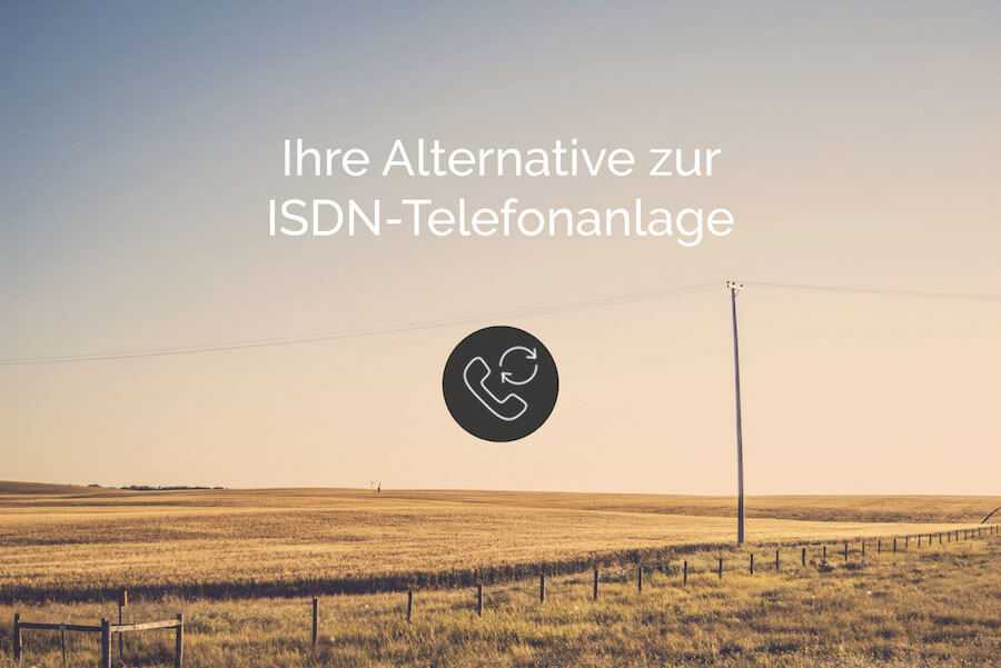 Ihre Alternative zur ISDN-Telefonanlage