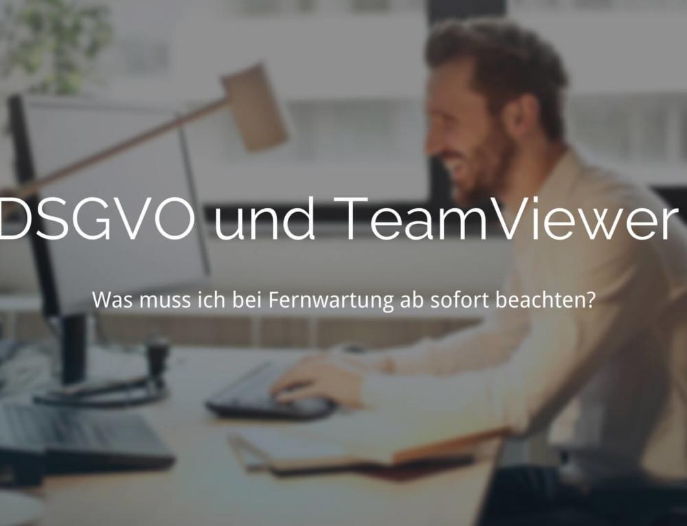 DSGVO: Darf ich TeamViewer noch verwenden?