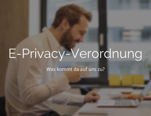 E-Privacy-Verordnung – was hat es damit auf sich?