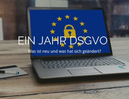 Happy Birthday DSGVO: Was ist neu und was hat sich geändert?